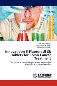 Innovatioon 5-Fluoruracil Sr Tablets for Colon Cancer Treatment
