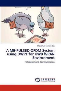 A MB-Pulsed-Ofdm System Using Dwpt for Uwb Wpan Environment
