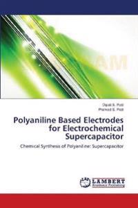 Polyaniline Based Electrodes for Electrochemical Supercapacitor