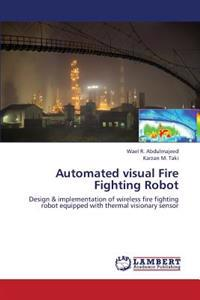 Automated Visual Fire Fighting Robot