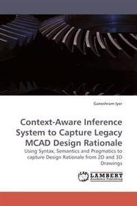 Context-Aware Inference System to Capture Legacy McAd Design Rationale