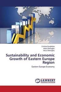 Sustainability and Economic Growth of Eastern Europe Region