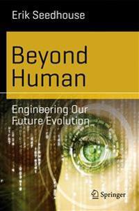 Beyond Human