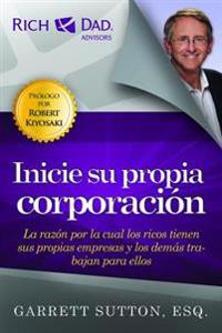Inicie su propia corporacion / Start Your Own Corporation