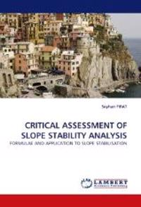 Critical Assessment of Slope Stability Analysis