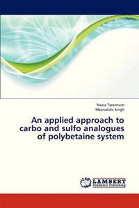 An Applied Approach to Carbo and Sulfo Analogues of Polybetaine System