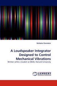 A Loudspeaker Integrator Designed to Control Mechanical Vibrations