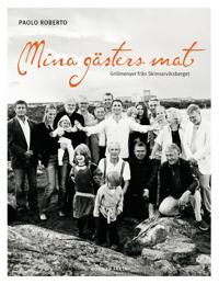 Mina gästers mat : grillmenyer från Skinnarviksberget