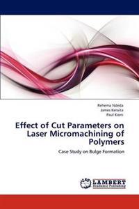 Effect of Cut Parameters on Laser Micromachining of Polymers