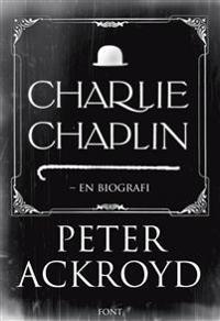 Charlie Chaplin - Peter Ackroyd | Inprintwriters.org
