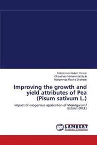 Improving the Growth and Yield Attributes of Pea (Pisum Sativum L.)