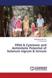 Frsa & Cytotoxic and Antimitotic Potential of Solanum Nigrum & Torvum