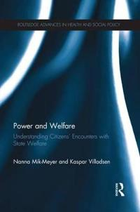 Power and Welfare: Understanding Citizens' Encounters with State Welfare
