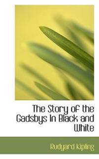 The Story of the Gadsbys in Black and White