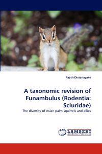 A Taxonomic Revision of Funambulus (Rodentia
