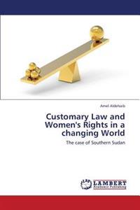 Customary Law and Women's Rights in a Changing World