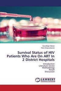 Survival Status of HIV Patients Who Are on Art in 2 District Hospitals