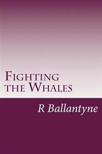 Fighting the Whales