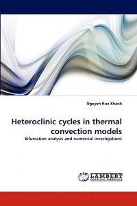 Heteroclinic Cycles in Thermal Convection Models