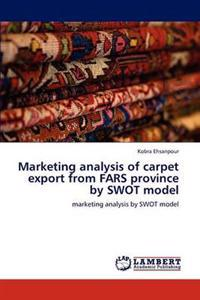 Marketing Analysis of Carpet Export from Fars Province by Swot Model