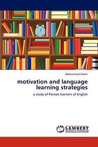 Motivation and Language Learning Strategies