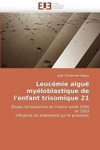 Leucemie Aigue Myeloblastique de L'Enfant Trisomique 21