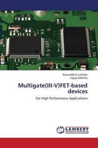 Multigate(iii-V)Fet-Based Devices