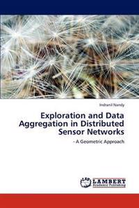 Exploration and Data Aggregation in Distributed Sensor Networks
