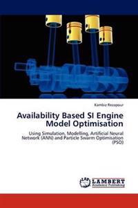 Availability Based Si Engine Model Optimisation