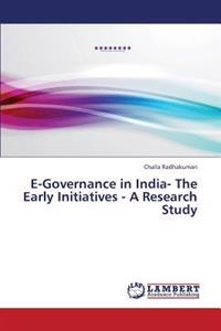 E-Governance in India- The Early Initiatives - A Research Study