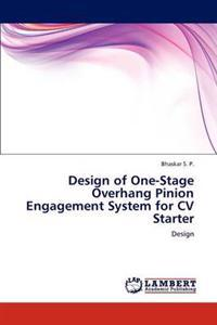 Design of One-Stage Overhang Pinion Engagement System for CV Starter