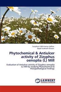 Phytochemical & Antiulcer Activity of Zizyphus Oenoplia (L) Mill
