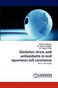 Oxidative Stress and Antioxidants in Oral Squamous Cell Carcinoma