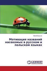 Motivatsiya Nazvaniy Nasekomykh V Russkom I Pol'skom Yazykakh