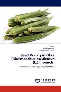 Seed Primig in Okra [Abelmoschus Esculentus (L.) Moench]