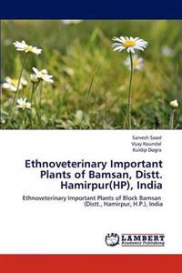 Ethnoveterinary Important Plants of Bamsan, Distt. Hamirpur(hp), India