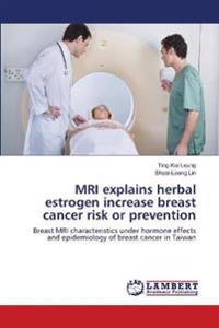 MRI Explains Herbal Estrogen Increase Breast Cancer Risk or Prevention