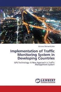 Implementation of Traffic Monitoring System in Developing Countries