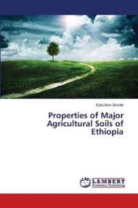 Properties of Major Agricultural Soils of Ethiopia