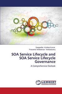 Soa Service Lifecycle and Soa Service Lifecycle Governance