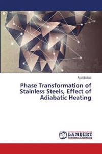 Phase Transformation of Stainless Steels, Effect of Adiabatic Heating