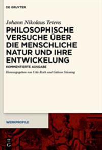 Philosophische Versuche Uber Die Menschliche Natur Und Ihre Entwickelung: Kommentierte Ausgabe