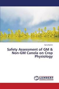 Safety Assessment of GM & Non-GM Canola on Crop Physiology