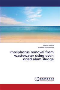 Phosphorus Removal from Wastewater Using Oven Dried Alum Sludge