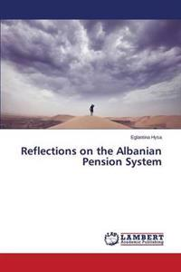 Reflections on the Albanian Pension System