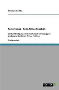 Terrorismus - Rote Armee Fraktion