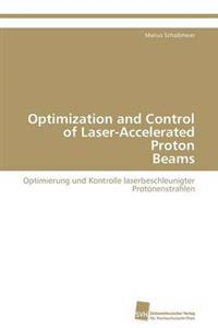 Optimization and Control of Laser-Accelerated Proton Beams
