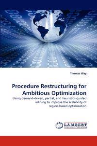 Procedure Restructuring for Ambitious Optimization
