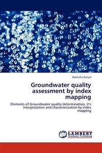 Groundwater Quality Assessment by Index Mapping