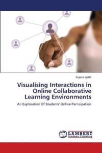 Visualising Interactions in Online Collaborative Learning Environments
